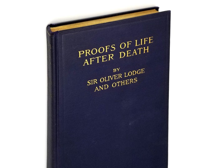 Proofs of Life After Death Hardcover 1906 Oliver Lodge