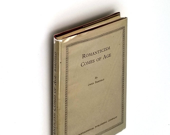 Romanticism Comes of Age Hardcover in Dust Jacket 1944 by Owen Barfield - Anthroposophy - Consciousness - Steiner - Literature
