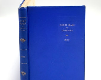 Sunlit Peaks: Anthology of Idaho Verse 1st Edition 1931 Northwest Poetry ~ BESS SMITH