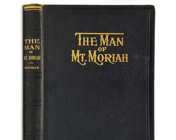 Antique Freemasonry Book: The Man of Mt. Moriah A Great Masonic Story 1898 by Clarence Miles Boutelle - Leather Binding