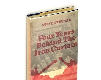 Four Years Behind the Iron Curtain SIGNED 1st Edition Hardcover in Dust Jacket 1971 by Steve Cebuhar - Cold War - Diplomat - Memoirs