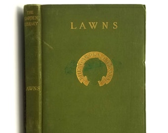 Antique Gardening: Lawns and How to Make Them 1906 by Leonard Barron - Grounds Keeping - Golf Courses - Grass