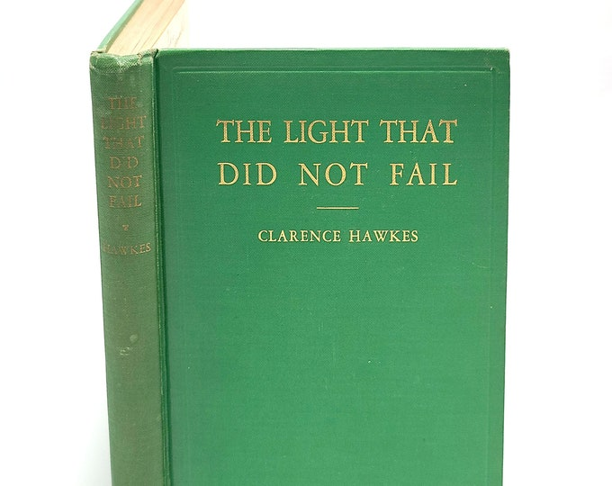 The Light that Did Not Fail CLARENCE HAWKES 1935 Memoirs of Blind Naturalist
