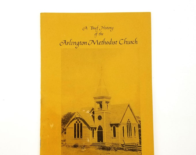 A Brief History of the Arlington Methodist Church of Arlington, Oregon 1974 Marion Weatherford - Gilliam County - Oregon