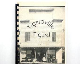 Tigardville Tigard: A History of Tigard 1982 by Mary Payne - Local History - Washington County, Oregon