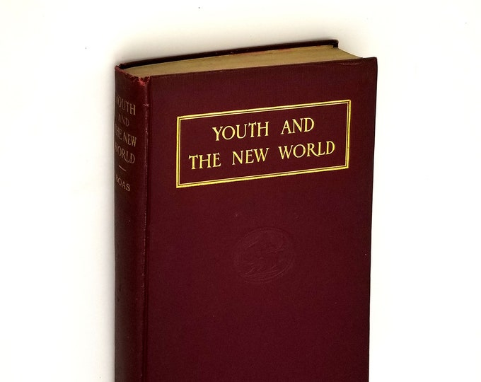 Youth and the New World: Essays from the Atlantic Monthly SIGNED Hardcover 1921 by Ralph Boas - Religion - Education - America
