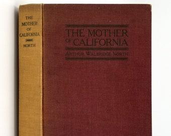 Mother of California 1908 by Arthur Walbridge North - Baja - Spanish Missions - Culture - Politics - History