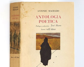Antologia Poetica by ANTONIO MACHADO Illustrated by Will Faber 1969 Poesia - Generation of 98 - Espana
