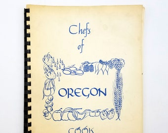 Chefs of Oregon Cook Book 1974  Betty Roberts for Governor Campaign - Cookbook - Recipes