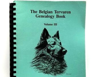 The Belgian Tervuren Genealogy Book, Volume III 1986 by Donna Allen & Diane Webb (editors) Dog Breeding - American Tevuren Club