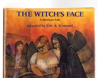 The Witch's Face: A Mexican Tale SIGNED in Dust Jacket 1993 by Eric Kimmell illustrated Fabricio Vanden Broeck,