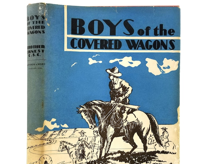 Vintage YA Fiction: Boys of the Covered Wagons in Dust Jacket 1939 by Brother Ernest  Ryan - Oregon Trail - Western