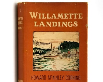 Willamette Landings: Ghost Towns of the River SIGNED in Dust Jacket 1947 Howard McKinley Corning - Steamboat - River - History - Oregon