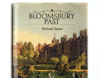 Bloomsbury Past: A Visual History 1st Edition in Dust Jacket 1993 by Richard Tames - West End - London Districts