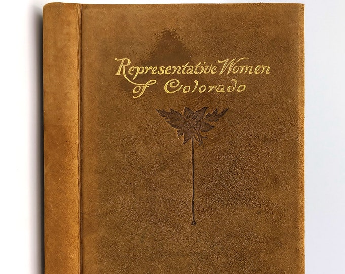 Representative Women of Colorado Numbered Edition 1914 by James Semple - Photos - Profiles - History