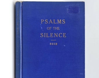 Psalms of the Silence 1939 by Colman Bush - New Thought - Poetry - Metaphysics - DeVorss