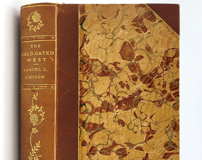 The Gold-Gated West: Songs and Poems 1st Edition Numbered 1910 by Samuel L. Simpson - Oregon Author - Northwest - Pioneer