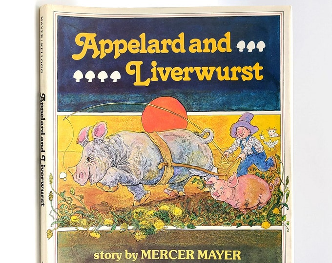 Appelard and Liverwurst SIGNED 1st Edition in Dust Jacket 1978 by Mercer Mayer illustrated by Steven Kellogg - Baby Rhino