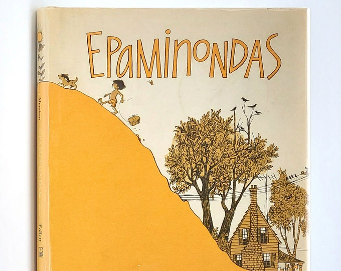 Epaminondas 1st Edition in Dust Jacket 1968 by Eve Merriam illustrated by Trina Schart Hyman