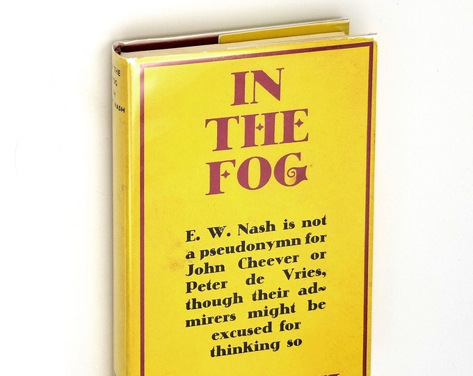 In the Fog 1st UK Edition Hardcover in Dust Jacket 1967 by E. W. Nash - San Francisco - Bay Area - Fiction - Novel