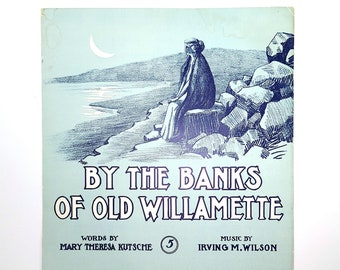 By the Banks of the Old Willamette 1909 Antique Sheet Music - Oregon - Woodburn Author
