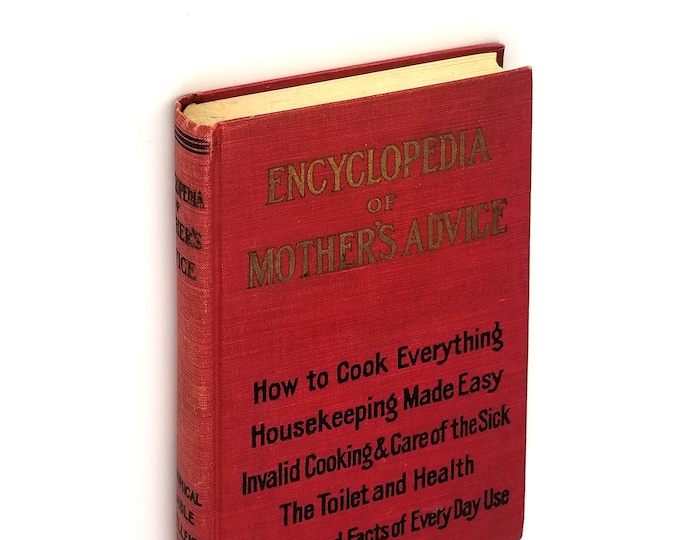 Encyclopedia of Mother's Advice Hardcover 1905 by A Thousand American Mothers - Cookbook, Recipes, Housekeeping, Household Help