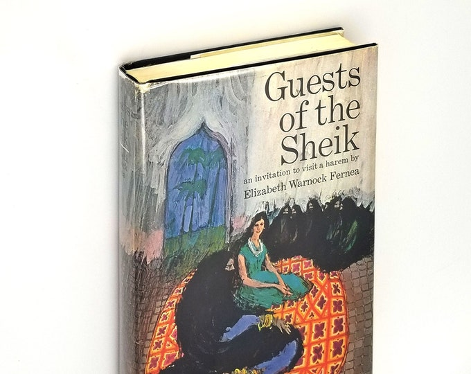 Guests of the Sheik [an invitation to visit a harem] 1st Edition Hardcover in Dust Jacket 1965 by Elizabeth Fernea - Iraq - Middle East
