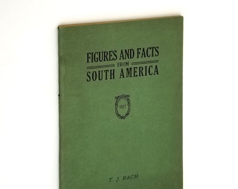 Figures and Facts from South America 1927 by T.J. Bach - Scandanavian Alliance Mission