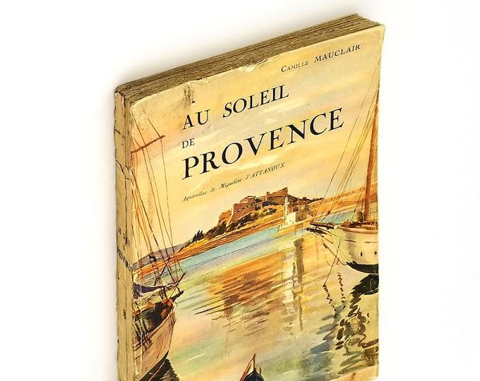 Au Soleil de Provence: l'azur et les ifs 1933 by Camille Mauclair illustrated by Migueline d'Attanoux - Travel - France - Cote d'Azur