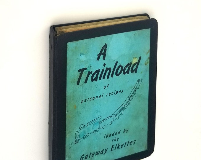 Vintage Cookbook: A Trainload of Personal Recipes Ca. 1960s by Gateway Elkettes Portland, Oregon - Elks - B P O E
