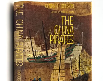 The China Pirates SIGNED 1st Edition in Dust Jacket 1960 by Kenneth Dodson - Novel - Fiction - Sea - Mariner