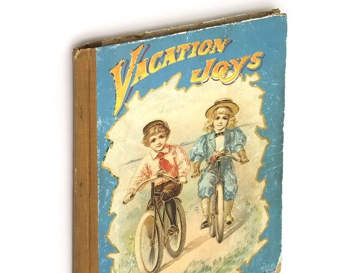 Antique Children's Book: Vacation Joys Ca. 1900 illustrated short stories