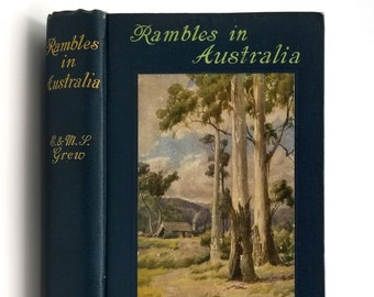 Rambles in Australia 1916 by Edwin Sharpe Grew - Travel - Travelogue - Sydney - Melbourne - Victoria - Adelaide