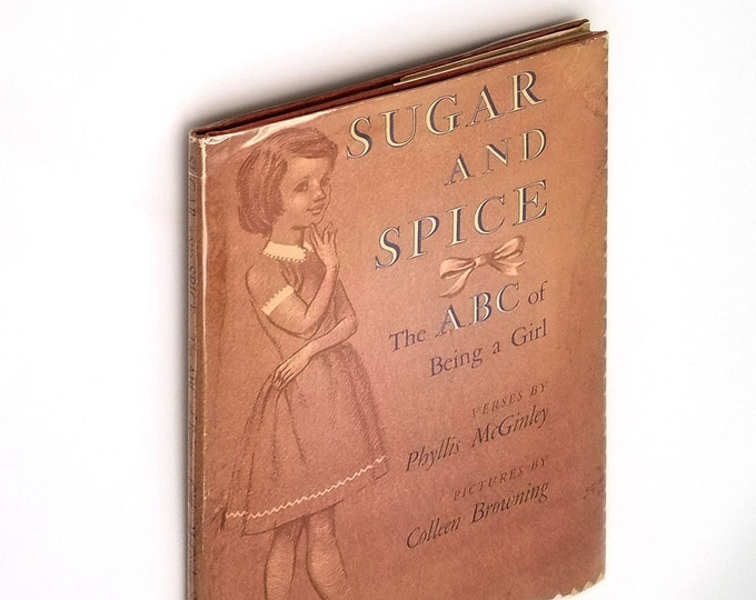 Vintage Children's: Sugar & Spice- ABC of Being a Girl in Dust Jacket 1960 Phyllis McGinley illustrated by Colleen Browning Rhyming Poems