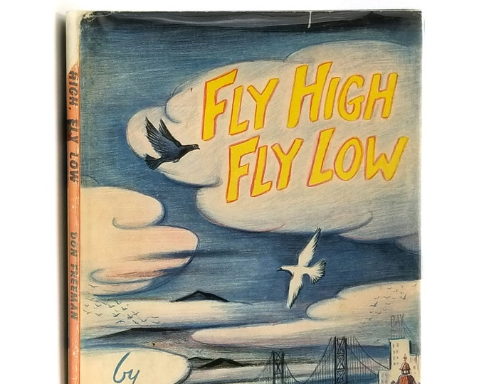 Vintage Children's Picture Book: Fly High Fly Low 1st Edition in Dust Jacket 1957 by Don Freeman - San Francisco - Birds