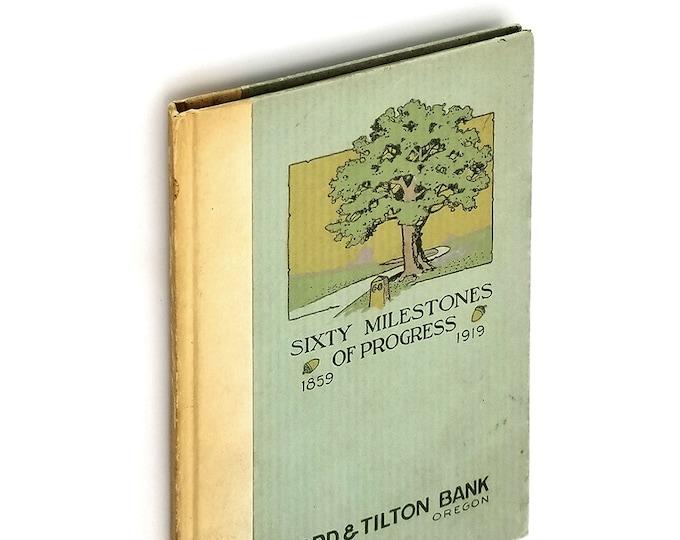 Sixty Milestones of Progress 1859-1919 Hardcover by Martin Fitzgerald - Portland, Oregon - Banks - Banking - History - Ladd & Tilton