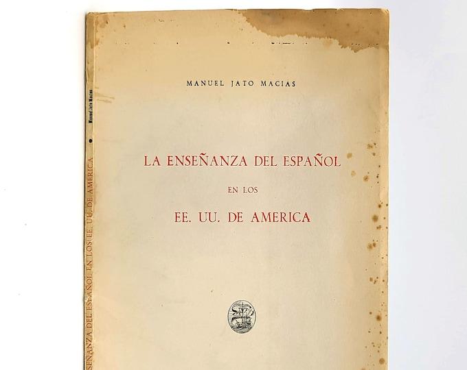 La Ensenanza del espanol en los EE. UU. de America 1961 by Manuel Jato Macias - Teaching - Spanish - United States