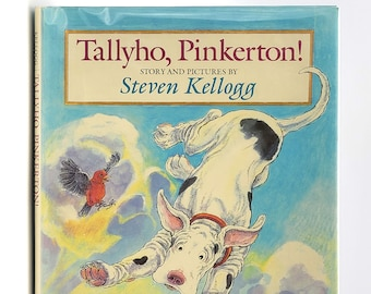 Tallyho, Pinkerton! SIGNED 1st Edition in Dust Jacket 1982 by Steven Kellogg - Children's Picture Book - Dog Stories