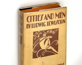 Cities and Men 1st Edition Hardcover in Dust Jacket 1927 by Ludwig Lewisohn - Literary Criticism - Essays