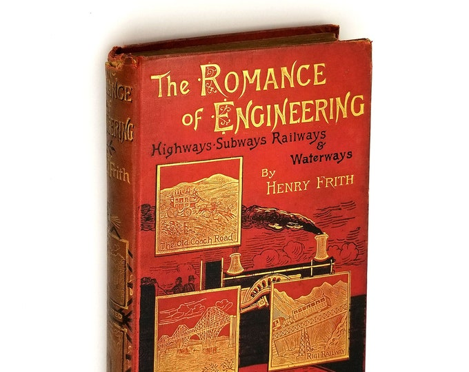 Romance of Engineering; Stories of the Highway, Waterway, Railway, and Subway Hardcover Ca. 1892 by Henry Frith  Canals - Locks