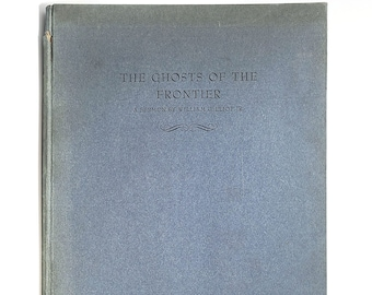 Ghosts of the Frontier by WILLIAM GREENLEAF ELIOT Jr ~ Reed College ~ Unitarian ~ Oregon