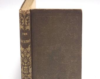 The Vacation, or Mrs. Stanley & Her Children MRS J.THAYER 1847 Juvenile Novel