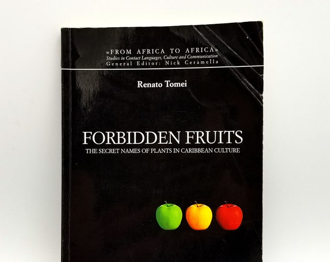 Forbidden Fruits: The Secret Names of Plants in Caribbean Culture SIGNED 2008 by Renato Tomei - Afro-Carribean, Jamaican, Creole