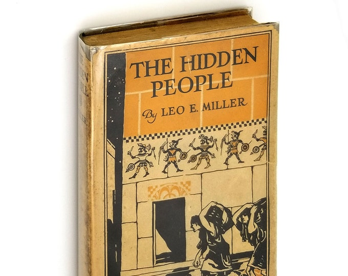 Vintage Adventure Fiction: The Hidden People - Story of A Search for Incan Treasure 1st Edition Hardcover in Dust Jacket 1920 Leo E. Miller