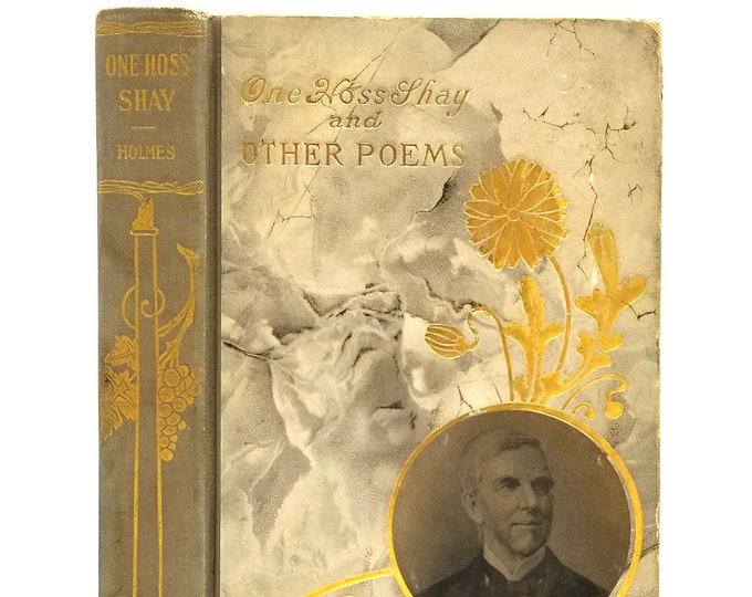 Antique Poetry Book: One Hoss Shay and Other Poems 1905 by Oliver Wendell Holmes
