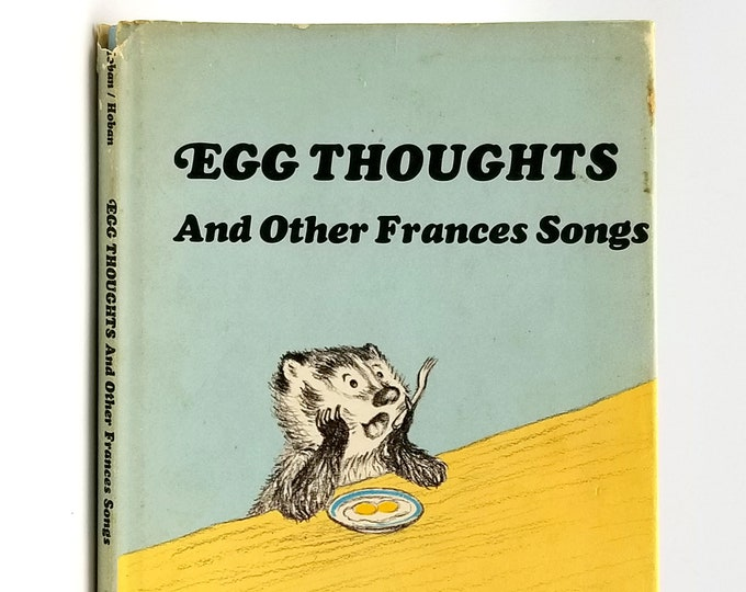 Egg Thoughts and Other Frances Songs 1st Edition in Dust Jacket 1972 by Russell Hoban illustrated by Lillian Hoban