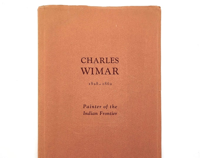 Charles Wimar, 1828-1862, Painter of the Indian Frontier 1946 Exhibition Catalog - City Art Museum of St. Louis