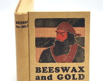 Beeswax & Gold A Story of the Pacific A.D. 1700 ~ Shipwreck ~ Lost Treasure ~ Nehalem, Oregon by THOMAS ROGERS Ship ~  Historical Novel 1929