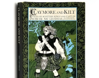 Claymore and Kilt Tales of Scottish Kings Castles 1st Edition SIGNED in DJ 1967 by Sorche Nic Leodhas illustrated by Leo & Diane Dillon