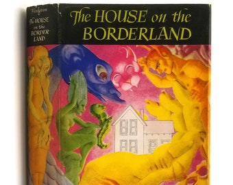 The House on the Borderland And Other Novels 1st Edition in Dust Jacket 1946 by William Hope Hodgson - Arkham House